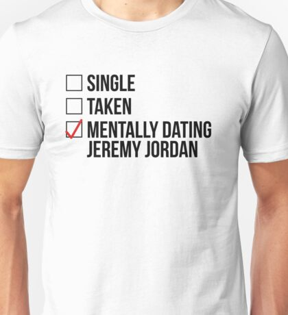 MENTALLY DATING JEREMY JORDAN Unisex T-Shirt