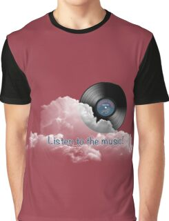 Listen to the Music! Graphic T-Shirt