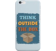 Motivational Quote Poster.Think Outside The Box. iPhone Case/Skin