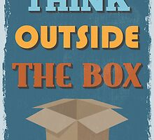 Motivational Quote Poster.Think Outside The Box. by sibgat