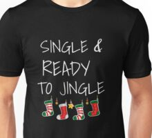 Single & Ready to Jingle Christmas Party Attire Unisex T-Shirt