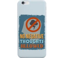 Motivational Quote Poster. No Negative Thoughts Allowed. iPhone Case/Skin