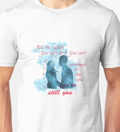 You're still You Unisex T-Shirt