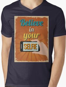 Motivational Quote Poster. Believe in Your Selfie.  Mens V-Neck T-Shirt