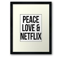Peace love & netflix Framed Print