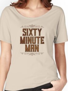 Sixty Minute Man Women's Relaxed Fit T-Shirt