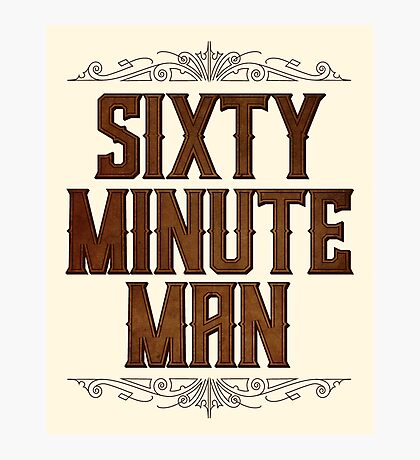 Sixty Minute Man Photographic Print