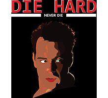 Die Hard - Never Dies! Photographic Print