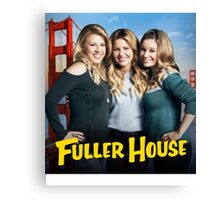 Fuller House Season 2 netflix Canvas Print