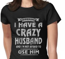 Warning i have a crazy Husband christmas shirt Womens Fitted T-Shirt
