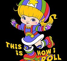 This is How I Roll by Ellador