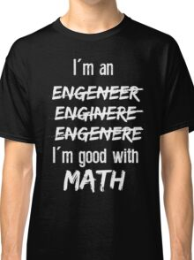 Good with math T-Shirt Classic T-Shirt