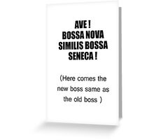 here comes the new boss Greeting Card