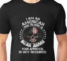 I'm an American your approval is not required - American shirt Unisex T-Shirt