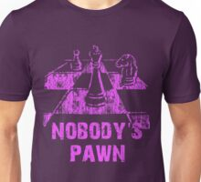 CHESS player / nobody's pawn Unisex T-Shirt