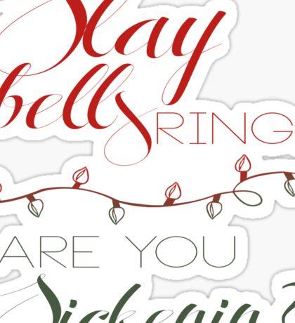 slay bells / sleigh bells Sticker