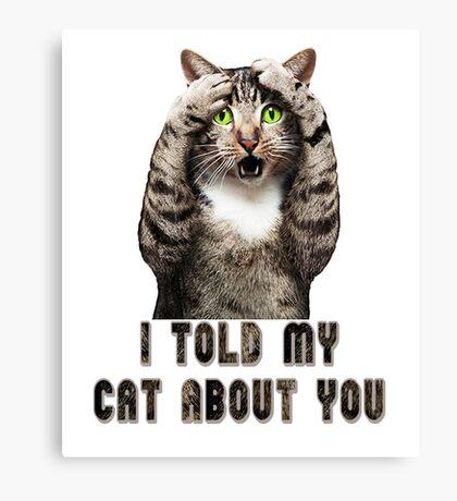 Cat shirt joke humor t-shirt Canvas Print