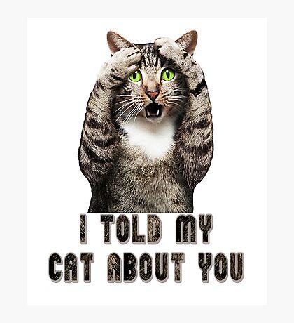 Cat shirt joke humor t-shirt Photographic Print