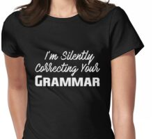 I'm Silently Correcting Your Grammar Funny English T-Shirt Womens Fitted T-Shirt