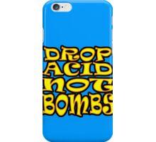 DROP ACID NOT BOMBS iPhone Case/Skin