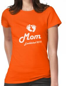 Mom Established Est 2015 New Baby T-Shirt Womens Fitted T-Shirt