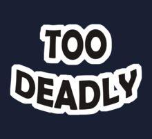Too Deadly Kids Tee