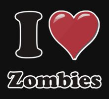 I Love Zombies by ColaBoy
