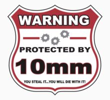 10mm Protected by 10mm Shield by gungifts