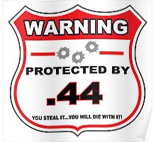44mag Protected by 44mag Shield Poster