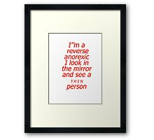 Reverse anorexic Framed Print