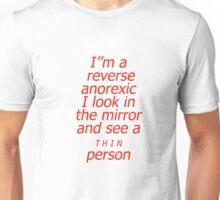 Reverse anorexic Unisex T-Shirt