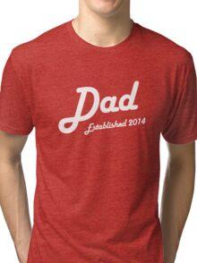 Dad Established Est 2014 New Baby T-Shirt Tri-blend T-Shirt