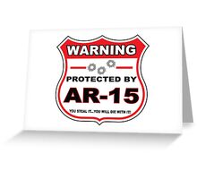Ar-15 Protected by Ar-15 Shield Greeting Card