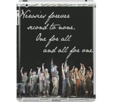 Newsies Forever. Second to none. iPad Case/Skin