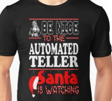 Nice To Automated Teller Santa Watching Christmas T-Shirt Unisex T-Shirt