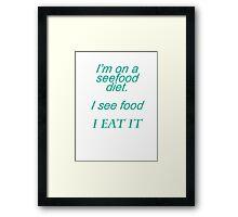 seefood diet Framed Print