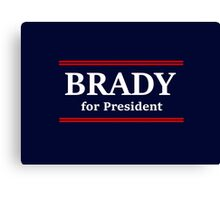 Brady for President Canvas Print