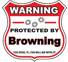 Browning Protected by Browning Shield by gungifts