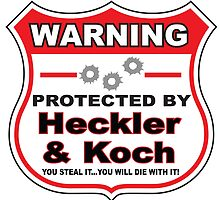 Heckler Koch Protected by Heckler Koch by gungifts