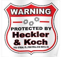 Heckler Koch Protected by Heckler Koch Poster