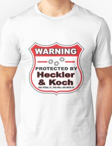 Heckler Koch Protected by Heckler Koch Unisex T-Shirt