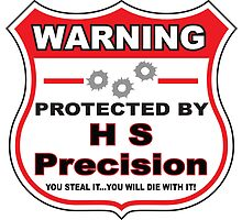 Hs Precision Protected by Hs Precision Shield by gungifts