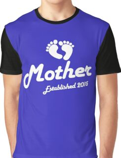 Mother Established Est 2015 New Baby T-Shirt Graphic T-Shirt