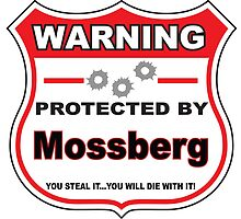 Mossberg Protected by Mossberg Shield by gungifts