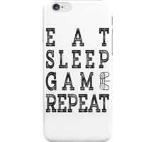 EAT SLEEP GAME REPEAT. iPhone Case/Skin