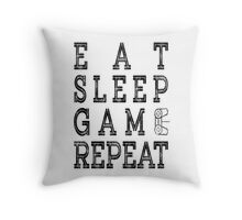 EAT SLEEP GAME REPEAT. Throw Pillow