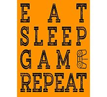 EAT SLEEP GAME REPEAT. Photographic Print