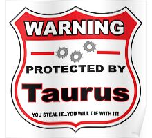 Taurus Protected by Taurus Poster