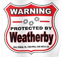 Weatherby Protected by Weatherby Poster