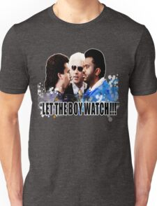 Let the boy watch Unisex T-Shirt